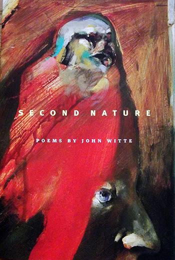 Second Nature: poems by John Witte